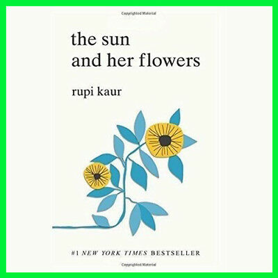 The Sun and Her Flowers by Rupi Kaur (E-book) {PDF} ⚡Fast Delivery(10s)⚡