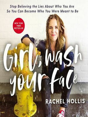 GIRL, WASH YOUR FACE– By Rachel Hollis AUDIO BOOK [MP3 AUDIOBOOK DOWNLOAD]