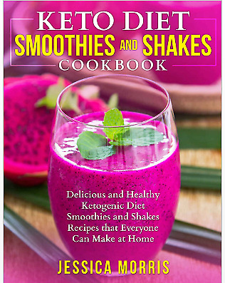 Keto Diet Smoothies and Shakes Cookbook 2019 - Eb00k PDF - FAST Delivery