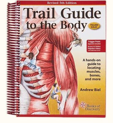 Trail Guide to the Body: A Hands-On Guide to Locating Muscles... 5th Ed. {ebook}
