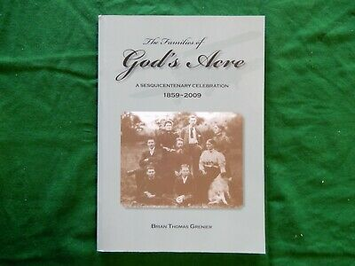 GRENIER, Brian Thomas. The Families of God's Acre. A Sesquicentenary Celebration