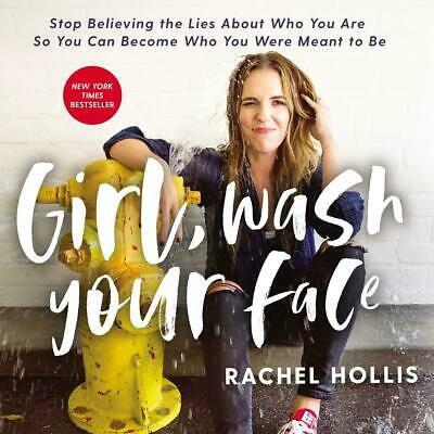 Girl, Wash Your Face: Stop Believing the Lies by Rachel Hollis PDF