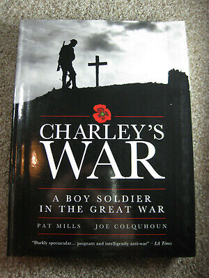 Charley's War – A Boy Soldier In The Great War – Pat Mills and Joe Colquhoun – T