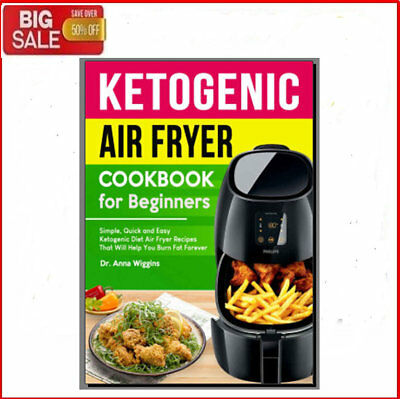 Ketogenic Air Fryer Cookbook for Beginners - Eb00k/PDF -  FAST Delivery