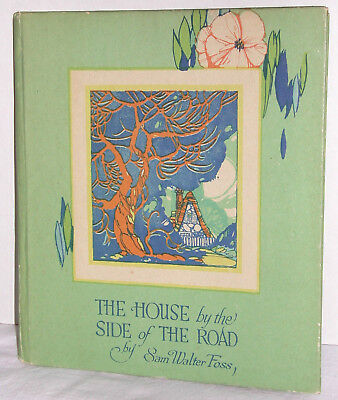 THE HOUSE BY THE SIDE OF THE ROAD – Sam Walter Foss – 1926 – HC – Buzza – G