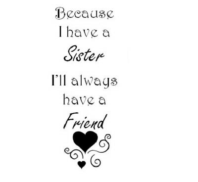 Because I Have A Sister I'll Always Have A Friend Wine Bottle Vinyl  Decal