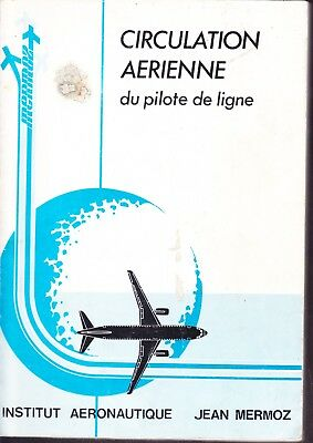 AVIATION Circulation Aérienne du pilote de ligne -   institut jean Mermoz