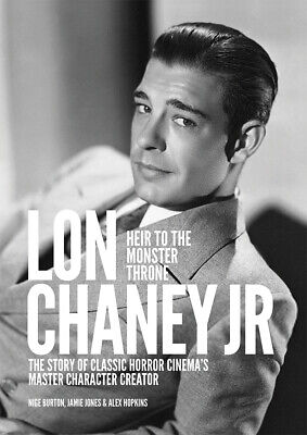 Lon Chaney Jr: Heir to the Monster Throne classic horror biography magazine