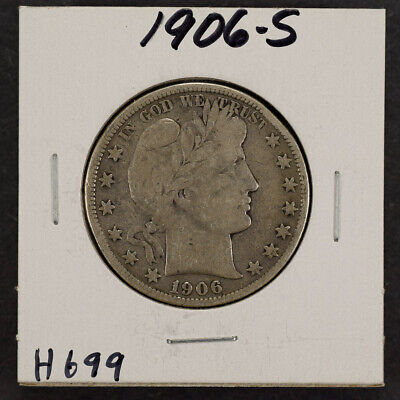 1906-S 50c SILVER BARBER HALF DOLLAR LOT#H699