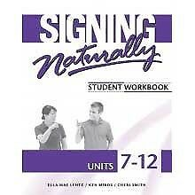 Signing Naturally Units 7-12 by Ella Mae Lentz,Student Workbook ASL