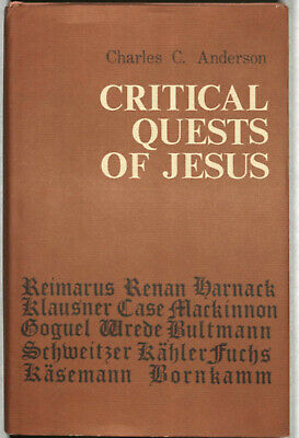 Critical Quests of Jesus by Charles C. Anderson