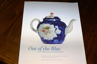 Out Of The Blue 18Th Century Scottish Porcelain A Loan Exhibition 2008