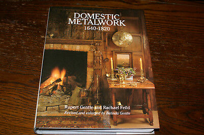 Domestic Metalwork By Rupert Gentle And Rachael Feild  Revised By B Gentle
