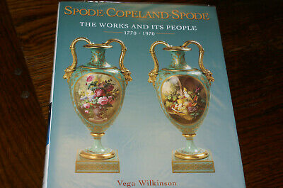 Spode-Copeland-Spode The Works And Its People 1770-1870 By Vega Wilkinson