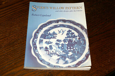 Spode's Willow Pattern And Other Designs After The Chinese By Robert Copeland