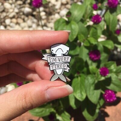 Funny Quote Soft Enamel Lapel Pin Badge Brooch Jewellery IM VERY TIRED Shark Aus