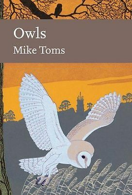 Collins New Naturalist: Owls by Mike Toms (Hardback, 2014)