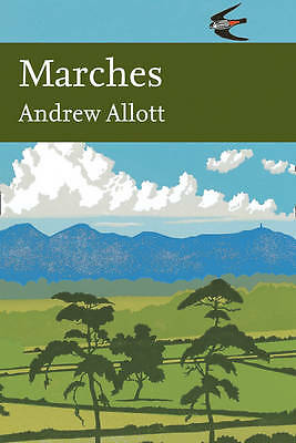 Marches (Collins New Naturalist Library, Book 118), Allott, Andrew, Excellent Bo