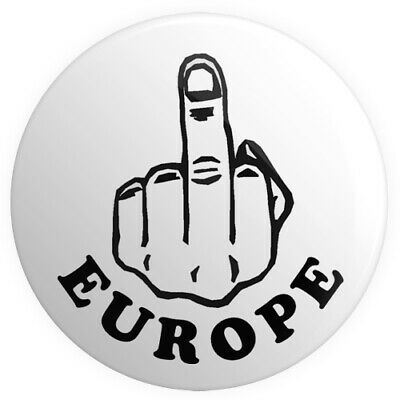 Up Yours Europe BUTTON PIN BADGE 25mm 1 INCH Middle Finger Brexit UK Referendum