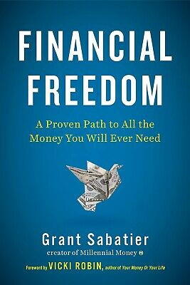 Financial Freedom A Proven Path to All the Money Hardcover Grant Sabatier NEW