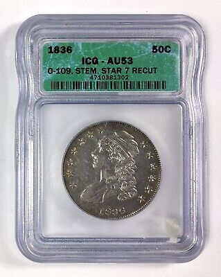 1836 Capped Bust Half Dollar O-109 Stem, Star 7 Recut, Lettered Edge – ICG AU 53