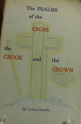 JOSHUA STAUFFER: The Psalms of the Cross, the Crook, & the Crown