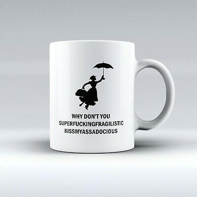 Funny Mary Poppins Rude For Him or Her Gift - Tea/Coffee Mug- Birthday Gift Idea