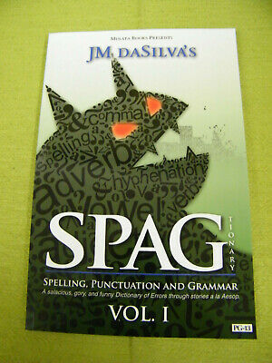Spagtionary- Spelling, Punctuation and Grammar Vol. 1 by JM DaSilva's