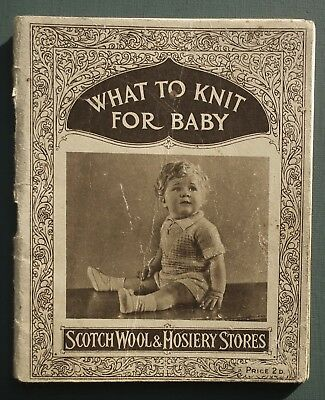 WHAT TO KNIT FOR BABY vintage 20s 30s knitting pattern book crochet ORIGINAL