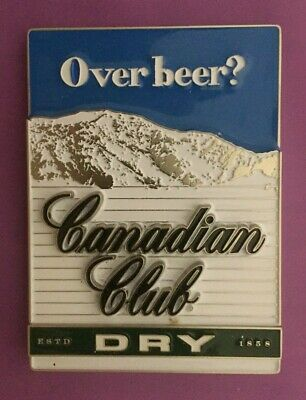 """Canadian Club """"OVER BEER?"""" Dry Tap Badge / Decal"""