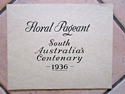 1936 Booklet South Australia's Centenary Floral Pageant - Lovely Book - $3 Post