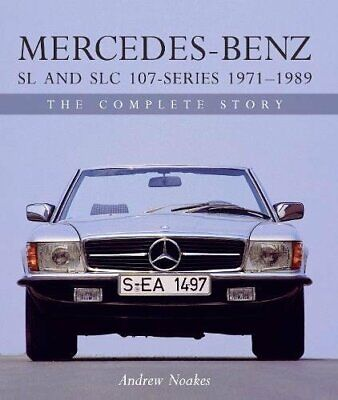 Mercedes-Benz SL and SLC 107-Series 1971-1989: The Complete Story, Noakes..