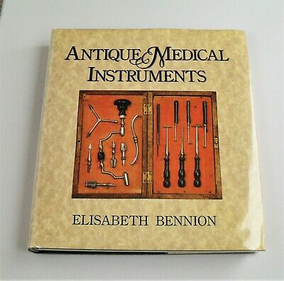 Elisabeth Bennion's Antique Medical Instruments Book 2nd Ed -  OUT OF PRINT(# 2)