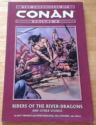 The Chronicles of Conan, Vol. 9: Riders of the River-Dragons and Other Storie...