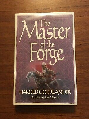 The Master Of The Forge By Harold Courlander 1st Edition First Printing 1983
