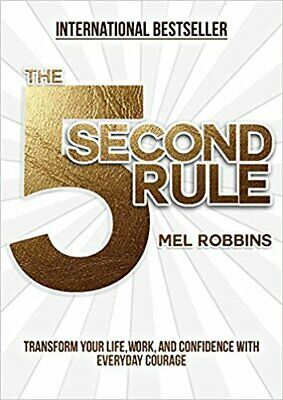 The 5 FIVE Second Rule Transform Your Life Work & Confidence by Mel Robbins PDF