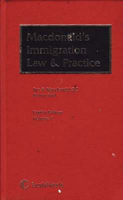 Macdonald's Immigration Law & Practice (Eighth Edition Vol.1)