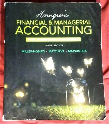Horngren's Financial & Managerial Accounting, The Financial Chapters 5th Edition