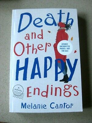 Melanie Cantor - Death And Other Happy Endings - Arc 7/2019