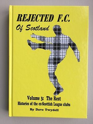 Rejected F.c. Of Scotland Vol 3 Histories Of Ex League Clubs (Twydell) Very Good