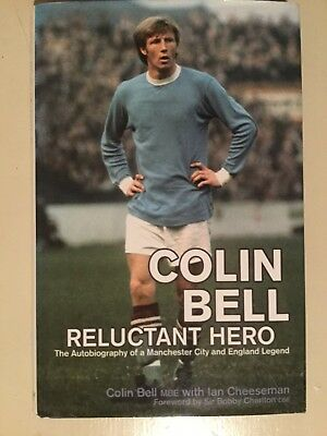 Signed 1St Ed. Colin Bell Reluctant Hero- Manchester City Football Legend -Good