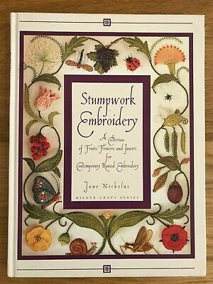 STUMPWORK EMBROIDERY book by Jane Nicholas HARDCOVER - AS NEW!