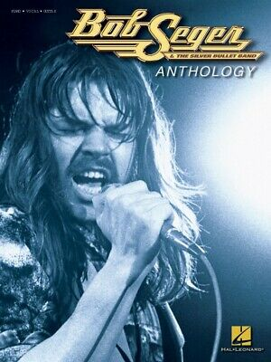 Bob Seger Anthology Sheet Music Piano Vocal Guitar Songbook NEW 000306509