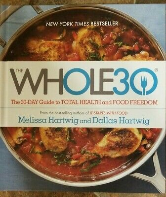 The Whole 30: The 30-Day Guide to Total Health and Food Freedom NEW Hardcover