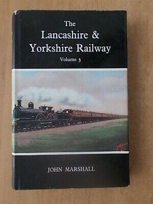 THE LANCASHIRE AND YORKSHIRE RAILWAY VOL 3 LOCOMOTIVES & ROLLING STOCK 1972 1st