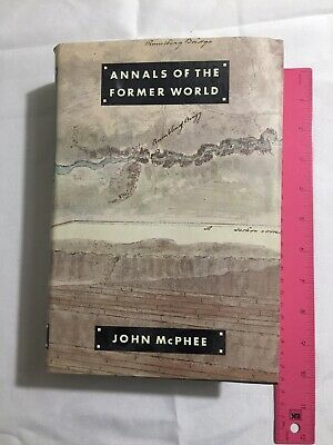 Annals of the Former World by John McPhee (1998, Hardcover)