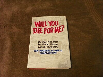 Will You Die For Me? The Man Who Killed For Charles Manson Tex Watson Ray 1978