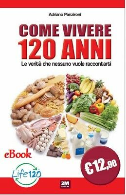 Come vivere 120 anni Adriano Panzironi  Digital eBook file in Pdf