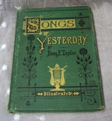 Vtg SONGS OF YESTERDAY ~ Benj. F. Taylor ~ Illustrated ~ 1877 S.C. Griggs HC