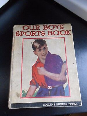 VINTAGE BOOK `OUR BOYS` SPORTS BOOK`BY COLLINS ` 1930s. FULL OF ADVENTURES ETC.